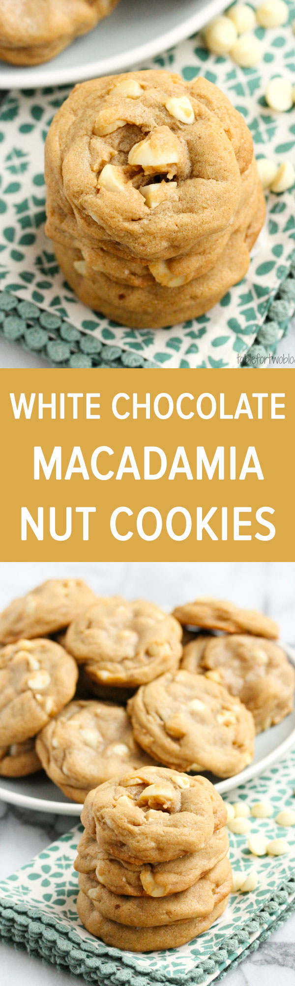 Macadamia Nut White Chocolate Chip Cookies from tablefortwoblog.com