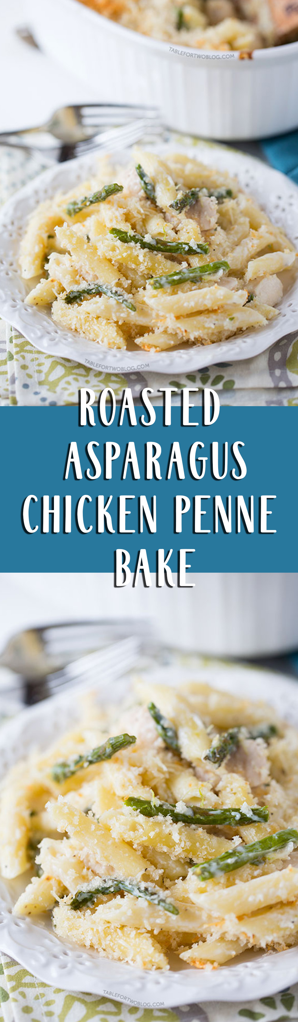 Roasted Asparagus and Chicken Penne Bake - Table for Two® by Julie ...